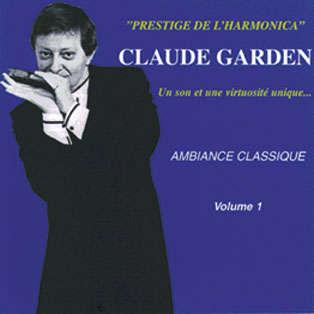 claude garden Ambiance Classique à l'harmonica Volume 1