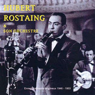 Hubert Rostaing & son orchestre Originaux 1946 - 1953