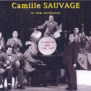 Camille sauvage & son orchestre Le temps du jazz 1946 - 1947