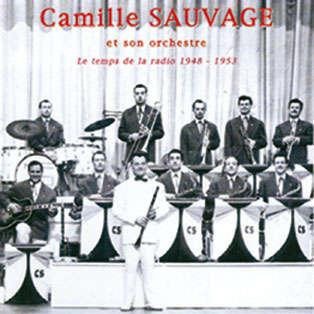 Camille Sauvage et son orchestre Le temps de la radio 1948 - 1953