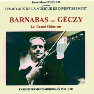 Barnabas von Geczy le grand séducteur