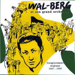 Wal-Berg et son grand orchestre Originaux 1957 - 1959