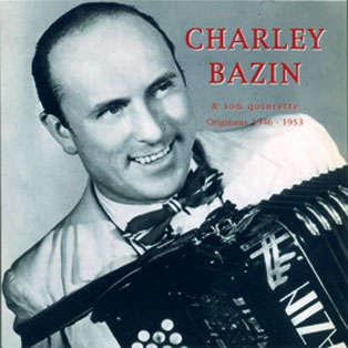 Charley Bazin & son quintette Originaux 1946 - 1953