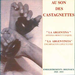 LA ARGENTINA & LA ARGENTINITA Au son des castagnettes