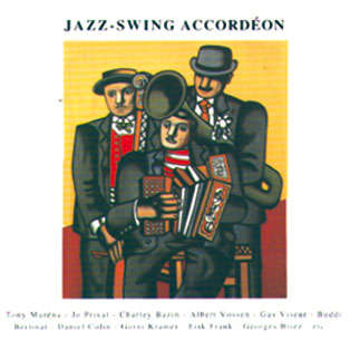 Daniel Colin, Tony Murena, Jo Privat, etc... Jazz-swing accordéon