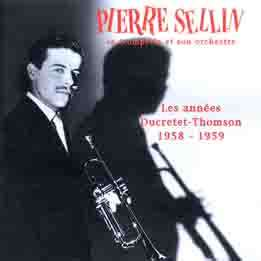 Pierre Sellin sa trompette et son orchestre Les années Ducretet- Thomson 1958 -1959