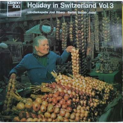 landlerkapelle jost ribary / berteli studer, yodel holiday in switzerland vol.3