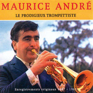 maurice andre Le prodigieux trompettiste