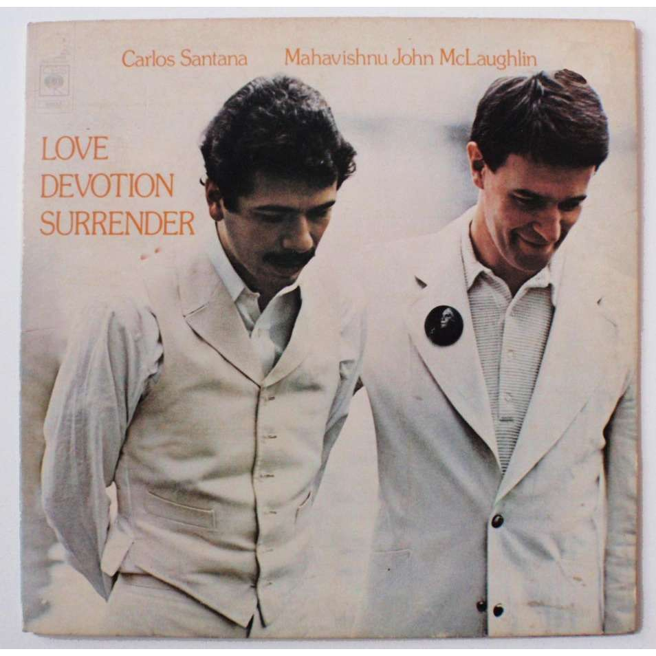CARLOS SANTANA MAHAVISHNU JOHN MC LAUGHLIN Love devotion surrender