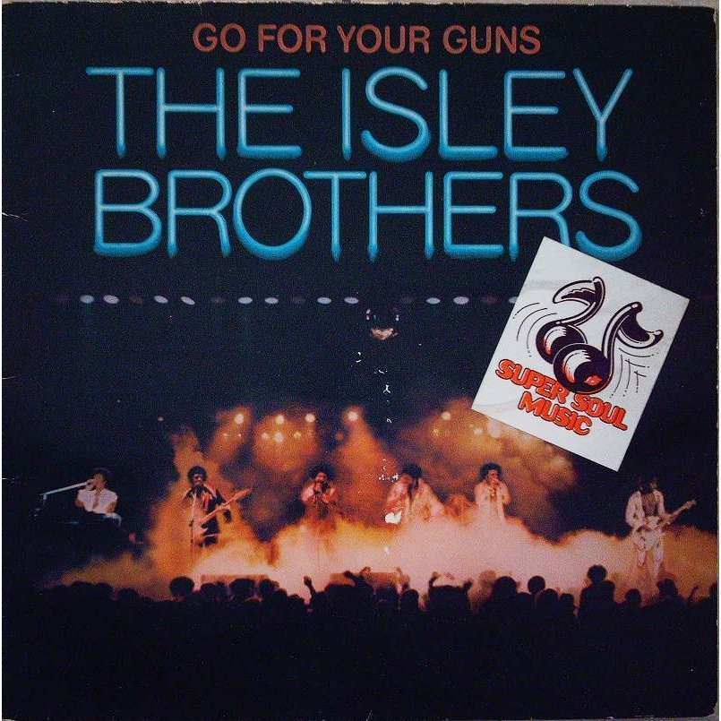 ISLEY BROTHERS GO FOR YOU GUNS