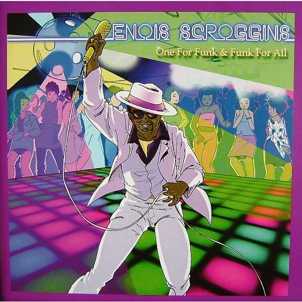 enois scroggins One For Funk & Funk For All