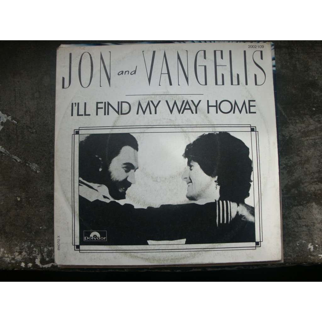 JON and VANGELIS I'LL FIND MY WAY HOME  /  BACK TO SCHOOL