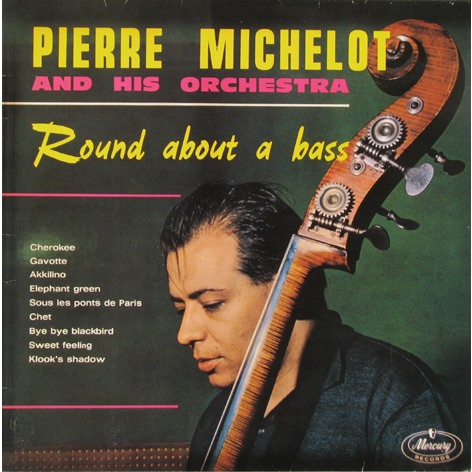PIERRE MICHELOT AND HIS ORCHESTRA Round About A Bass
