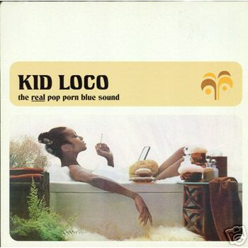 Kid Loco The Real Pop Porn Blue Sound