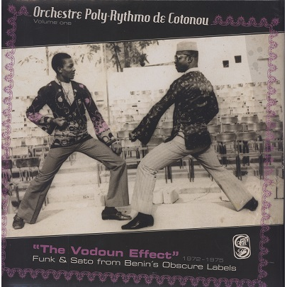 Orchestre Poly-Rythmo de Cotonou Vol. 1 The Vodoun Effect 1972-1975
