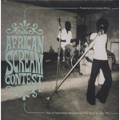 African Scream Contest (various) Raw & Psychedelic Afro Sounds from Benin & Togo 70s