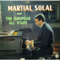 MARTIAL SOLAL AND THE EUROPEAN ALL STARS - MARTIAL SOLAL AND THE EUROPEAN ALL STARS - - 33T