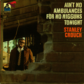 STANLEY CROUCH - Ain't No Ambulances For No Nigguhs Tonight - 33T