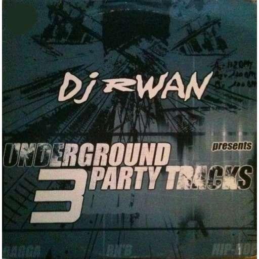 Dj Rwan Underground Party Tracks 3