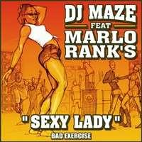 Dj Maze Feat Marlo Rank's Sexy Lady Bad Exercice