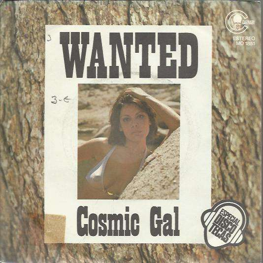 Cosmic Gal Wanted / Welcome To My House