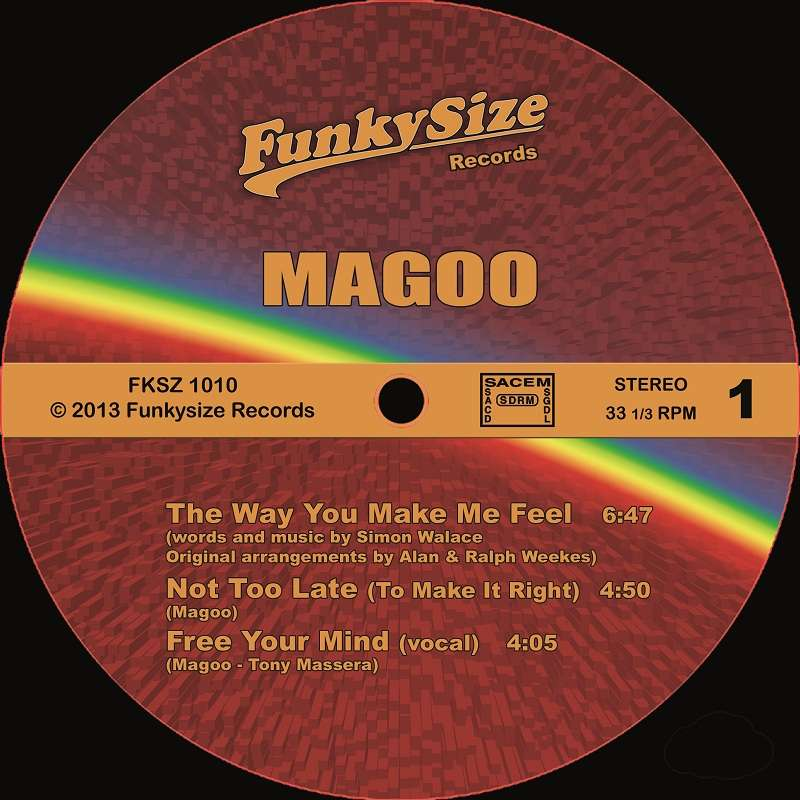 Magoo The Way You Make Me Feel / Not Too Late / Free Your Mind / Don't Stop / Now That You're My Lady