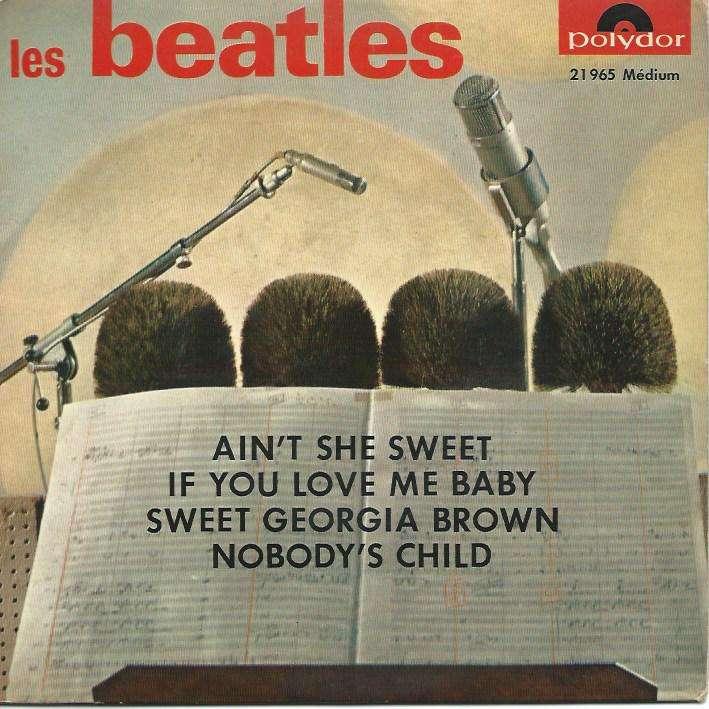 BEATLES ain't she sweet / if you love me baby / sweet georgia brown / nobody's child