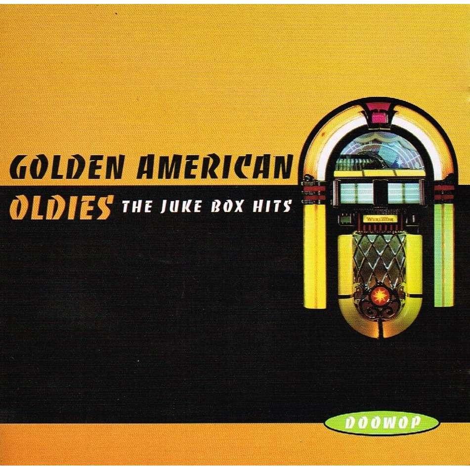 VARIOUS ARTISTS GOLDEN AMERICAN OLDIES: THE JUKE BOX HITS - DOOWOP