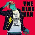THE BLUE VAN - Would You Change Your (cd) - CD