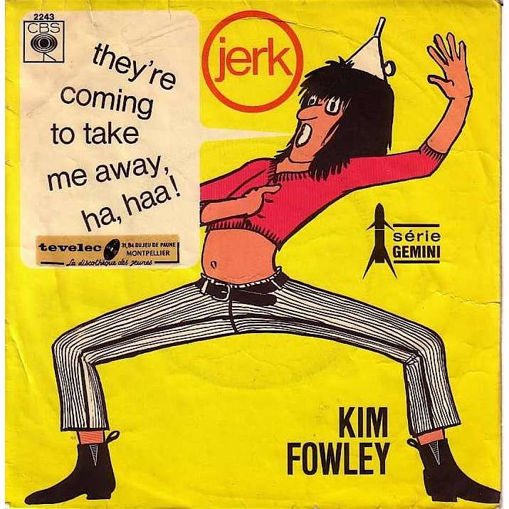 they re coming to take me away ha haa by kim fowley sp with