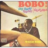 Willie Bobo Bobo! Do That Thing / Guajira