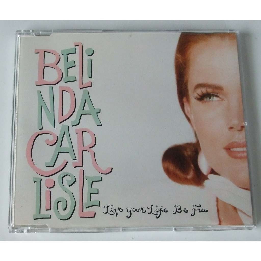 Live your life be free by Belinda Carlisle, MCD with dom88 - Ref ...