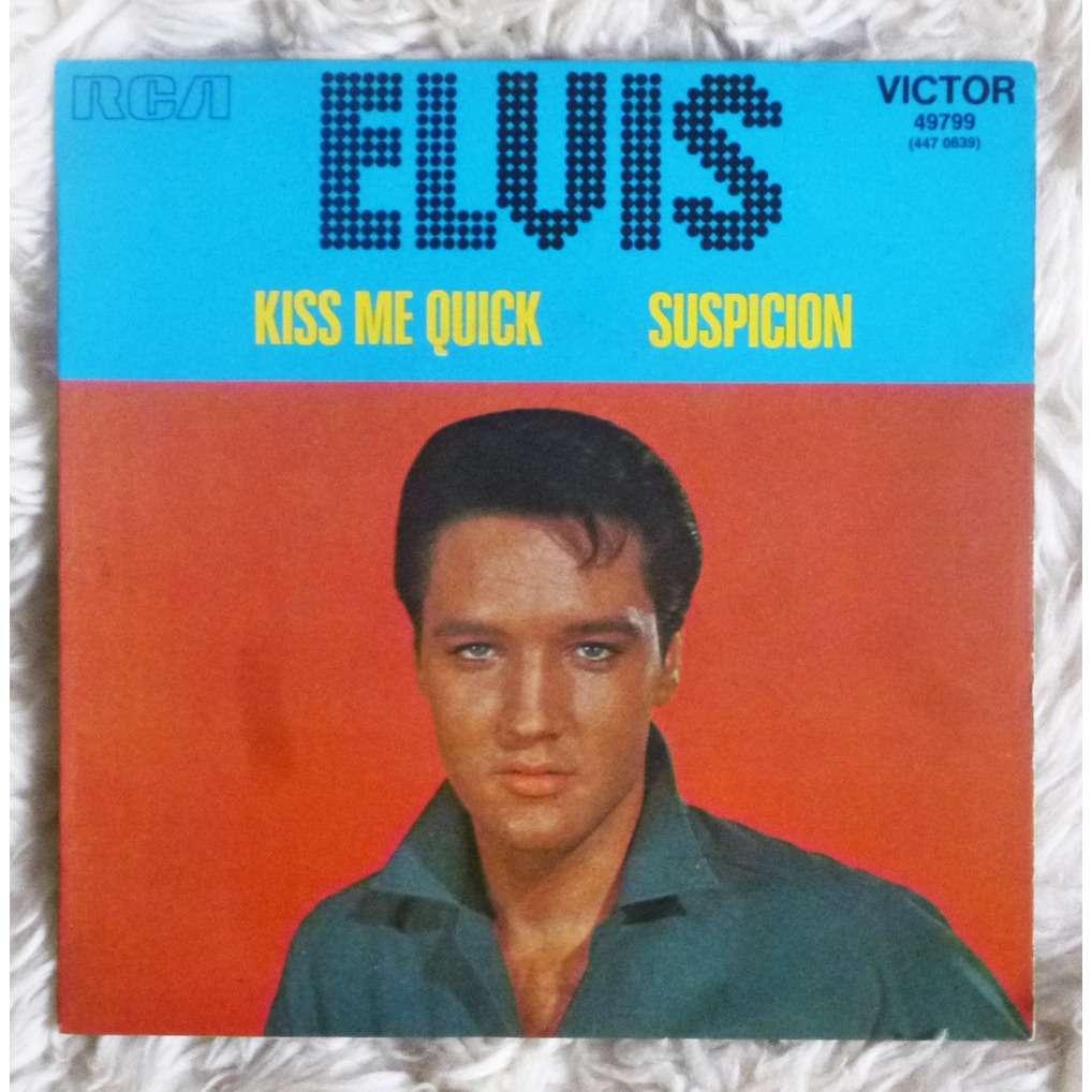 Kiss Me Quick Suspicion By Presley Elvis Sp With