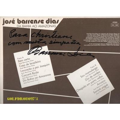 JOSE BARRENSE DIAS DA BAHIA AO AMAZONAS .. .. DEDICACE . AUTOGRAPHE