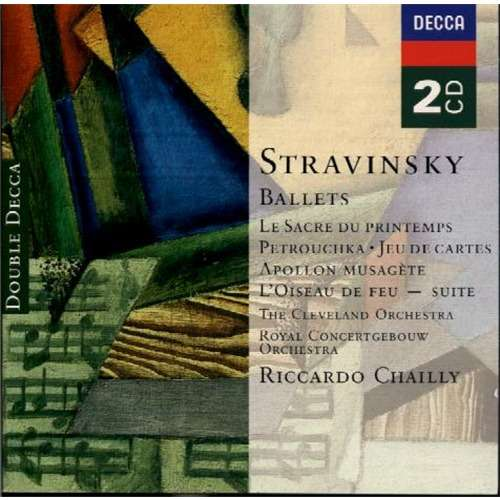 Stravinsky, Igor Ballets: Petrushka, Rite Of Spring, Etc / Chailly