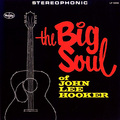 JOHN LEE HOOKER - The Big Soul Of John Lee Hooker (lp) Ltd Réédition -E.U - 33T