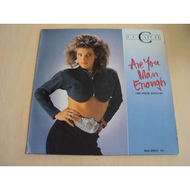 C.C. CATCH ARE YOU MAN ENOUGH 1987 GERMANY