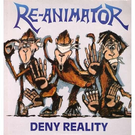 RE ANIMATOR deny reality