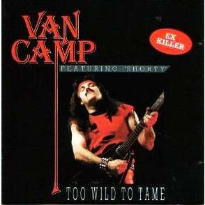 VAN CAMP Too wild to tame