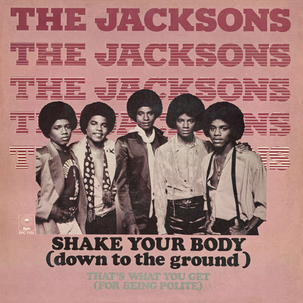 The Jacksons - Shake Your Body (Down to the Ground)