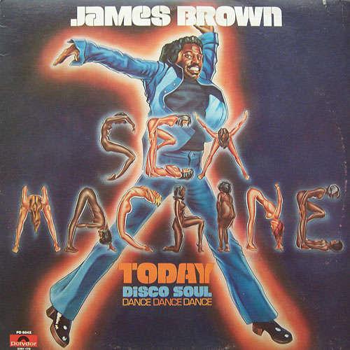 James BROWN sex machine today