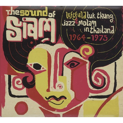 Sound Of Siam Leftfield Luk Thung Jazz Amp Molam In Thailand