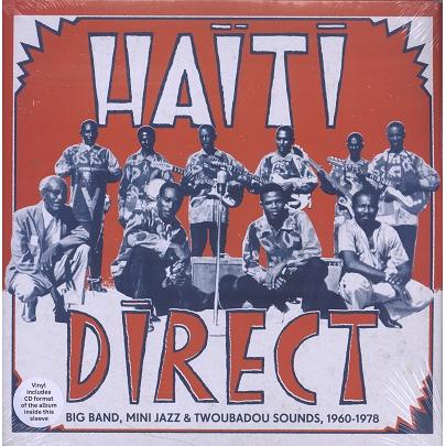 Haiti Direct (various) Big Band, Mini Jazz & Twoubadou Sounds 1960-78