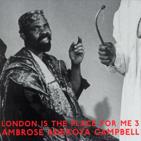 London is the place for me Vol.3 Ambrose Adekoya Campbell