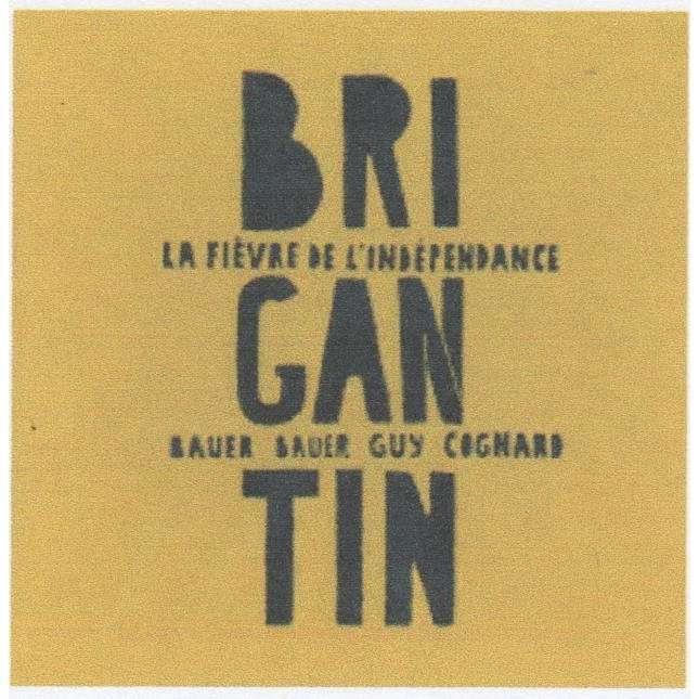 johannes & connie bauer, barry guy, cognard brigantin : la fièvre de l'indépendance