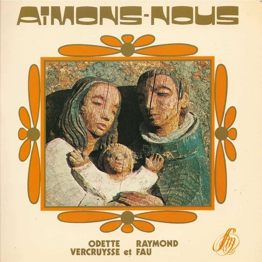 ODETTE VERCRUYSSE / RAYMOND FAU AIMONS-NOUS