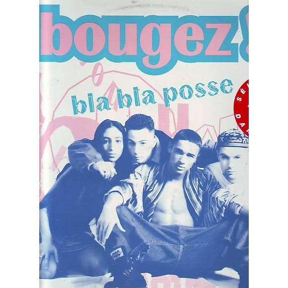 bla bla posse BOUGEZ