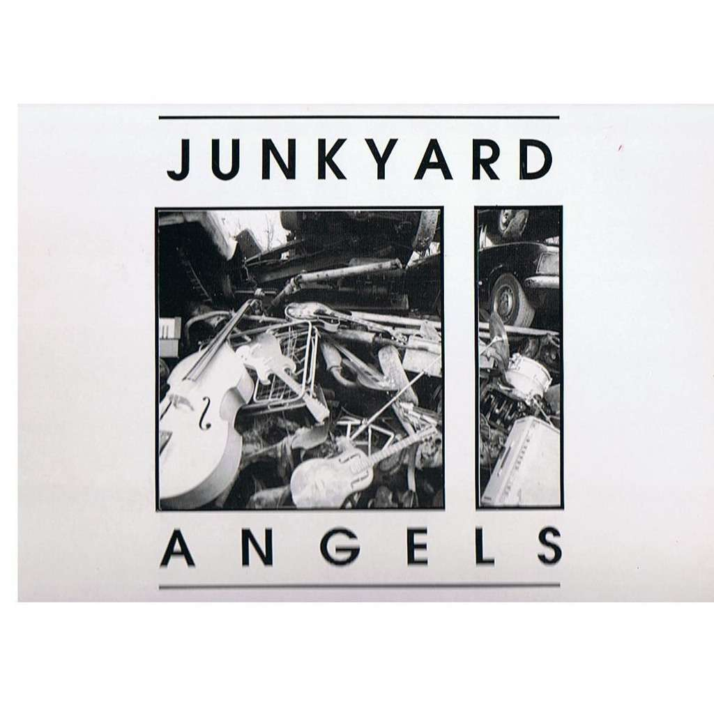 JUNKYARD ANGELS DIRTY WORK AT THE CROSSROADS