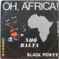 NHO BALTA  & BLACK POWER - Oh Africa - LP