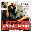 SINGUILA - C ' EST TROP  /  C'EST POUR LE Ä - CD single